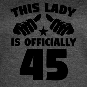 This Lady Is Officially 45 Years Old - Women's Vintage Sport T-Shirt