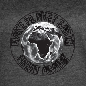 Make Planet Earth Great Again - Women's Vintage Sport T-Shirt