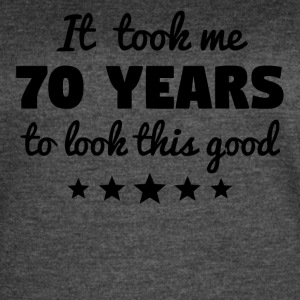 It Took Me 70 Years To Look This Good - Women's Vintage Sport T-Shirt