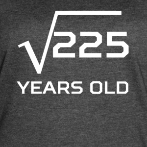 Square Root 225 Funny 15 Years Old 15th Birthday - Women's Vintage Sport T-Shirt