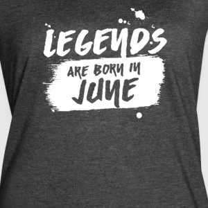 Legends Are Born in June - Women's Vintage Sport T-Shirt