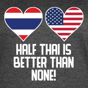 Half Thai Is Better Than None - Women's Vintage Sport T-Shirt