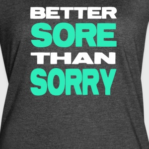 Better Sore Than Sorry - Women's Vintage Sport T-Shirt