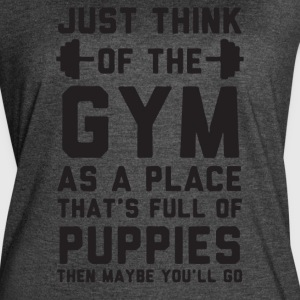 Just Think Of The Gym As A Place That s Full Of Pu - Women's Vintage Sport T-Shirt
