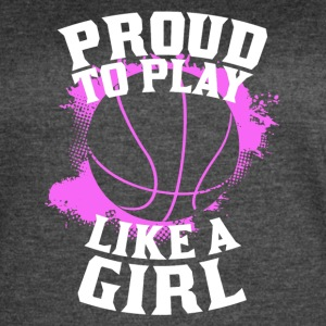 Proud To Play Like A Girl Basketball - Women's Vintage Sport T-Shirt