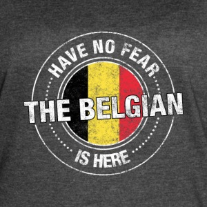 Have No Fear The Belgian Is Here - Women's Vintage Sport T-Shirt