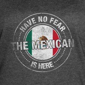 Have No Fear The Mexican Is Here - Women's Vintage Sport T-Shirt