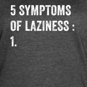 5 Symptoms of laziness - Women's Vintage Sport T-Shirt
