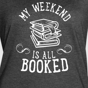 My Weekend Is All Booked - Women's Vintage Sport T-Shirt