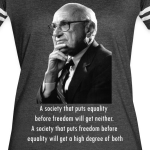 Milton Friedman Freedom before equality - Women's Vintage Sport T-Shirt