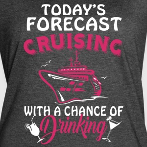 Today's Forecast Cruising T Shirt - Women's Vintage Sport T-Shirt
