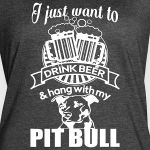 Drink Beer And Hang With My Pit Bull T Shirt - Women's Vintage Sport T-Shirt
