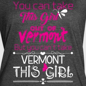You Can Take Vermont Out Of This Girl T Shirt - Women's Vintage Sport T-Shirt