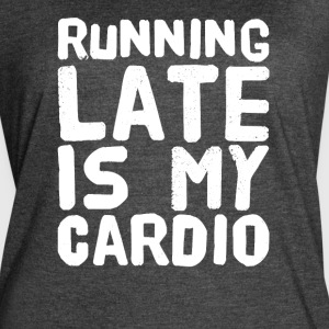 Running late is my cardio - Women's Vintage Sport T-Shirt