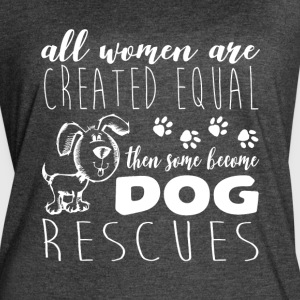 Become Dog Rescues T Shirt - Women's Vintage Sport T-Shirt