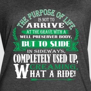 The Purpose Of Life Is Not To Arrive T Shirt - Women's Vintage Sport T-Shirt