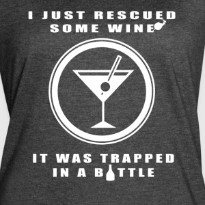 I Just Rescued Some Wine T Shirt - Women's Vintage Sport T-Shirt