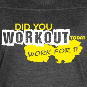 Did You Workout Today Work For It - Women's Vintage Sport T-Shirt