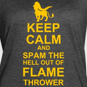 Keep Calm and Spam Flame Thrower - Women's Vintage Sport T-Shirt