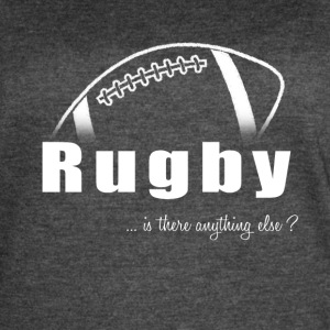 Rugby-Is there anything else?- Shirt, Hoodie, Tank - Women's Vintage Sport T-Shirt