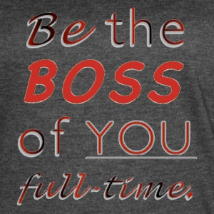 Be the BOSS of YOU full-time - Women's Vintage Sport T-Shirt