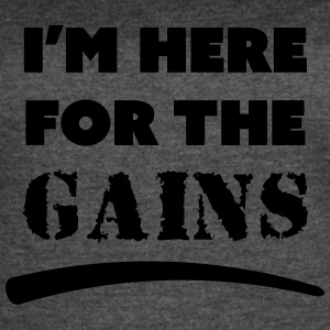 here for the gains - Women's Vintage Sport T-Shirt