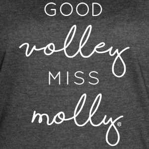 Team Volleyball Good Volley Miss Molly Design - Women's Vintage Sport T-Shirt