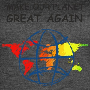 Make Our Planet Great Again - T-Shirt - Women's Vintage Sport T-Shirt