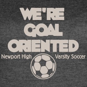 We re Goal Oriented Newport High Varsity Soccer - Women's Vintage Sport T-Shirt