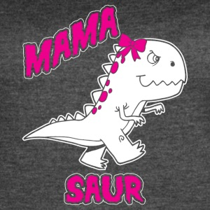 Mama Saur! we love mama! Mum! Mommy! Mother! - Women's Vintage Sport T-Shirt