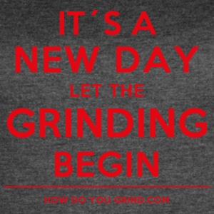 It's A New Day Let Grinding Begin Red - Grindset - Women's Vintage Sport T-Shirt