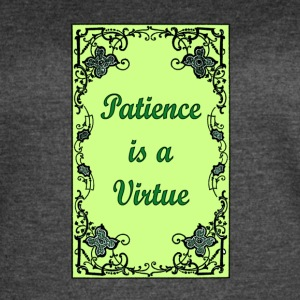 Patience is a virtue 1 - Women's Vintage Sport T-Shirt