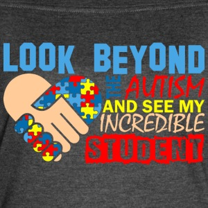 Look Beyond The Autism & See My Incredible Student - Women's Vintage Sport T-Shirt