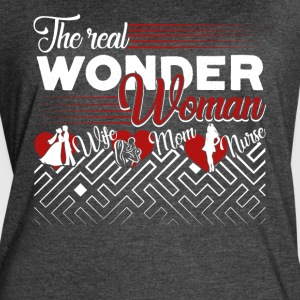 The Real Wonder Woman Wife Mom Nurse Shirt - Women's Vintage Sport T-Shirt