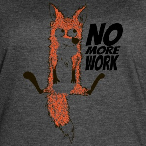 Fox. No more work - Women's Vintage Sport T-Shirt