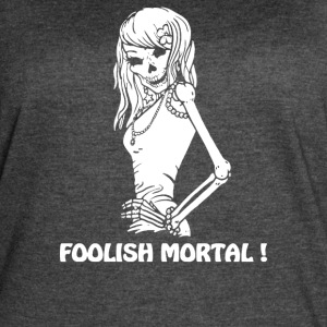 FOOLISH MORTAL - Women's Vintage Sport T-Shirt