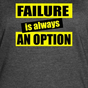 Failure is Always an Option - Women's Vintage Sport T-Shirt