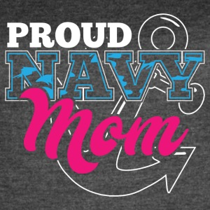 Navy Mom! Navy Mommy! Proud Navy Mother! - Women's Vintage Sport T-Shirt