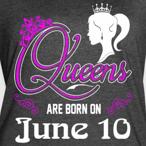 Queens are born on June 10 - Women's Vintage Sport T-Shirt