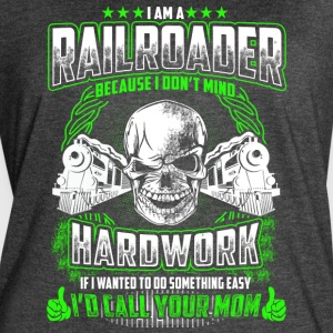 I Am A Railroader Because I Don't Mind Hardwork - Women's Vintage Sport T-Shirt