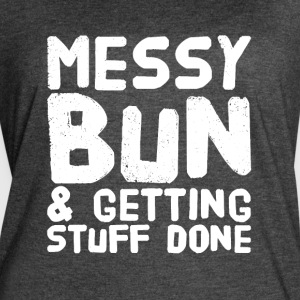 Messy bun and getting stuff done - Women's Vintage Sport T-Shirt