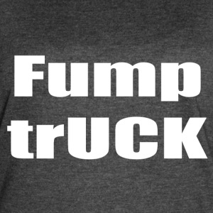 Fump trUCK (white text) - Women's Vintage Sport T-Shirt