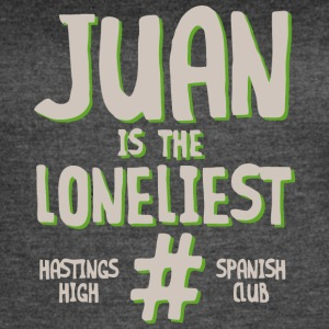 JUAN IS THE LONELIEST HASTINGS HIGH SPANISH CLUB - Women's Vintage Sport T-Shirt