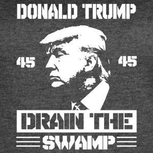 Donald Trump Drain The Swamp - Women's Vintage Sport T-Shirt