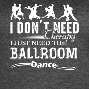 Ballroom Dance Therapy Shirts - Women's Vintage Sport T-Shirt