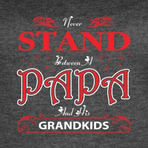 Never Stand Between A Papa And His Grandkids Shirt - Women's Vintage Sport T-Shirt