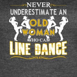 Old Woman Who Can Line Dance Shirt - Women's Vintage Sport T-Shirt