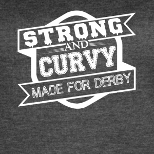 Strong And Curvy Made For Derby Shirt - Women's Vintage Sport T-Shirt