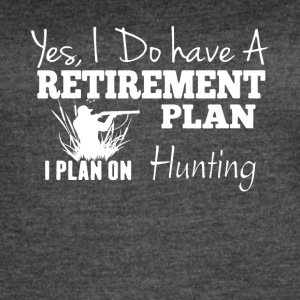Retirement Plan On Hunting Shirt - Women's Vintage Sport T-Shirt