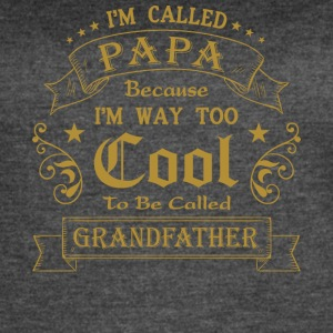 Called Papa Way Too Cool To Be Grandfather T Shirt - Women's Vintage Sport T-Shirt